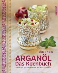Arganöl Das Kochbuch